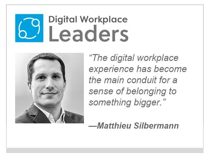 "Matthieu Silberman, Powell Software: ""The digital workplace experience has become the main conduit for a sense of belonging to something bigger."""