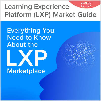 2021 Learning Experience Platform (LXP) Market Guide