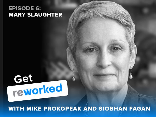Get Reworked Podcast Guest Mary Slaughter Managing Director EY