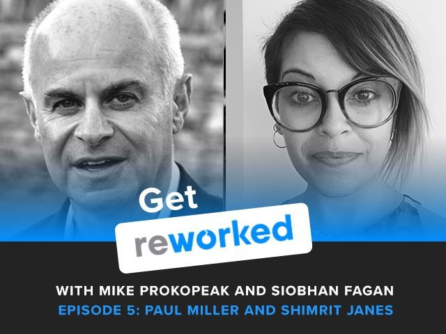 Get Reworked Podcast Episode 5: Paul Miller and Shimrit Janes