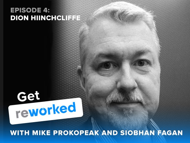 Get Reworked, Episode 4: Dion Hinchcliffe of Constellation Research